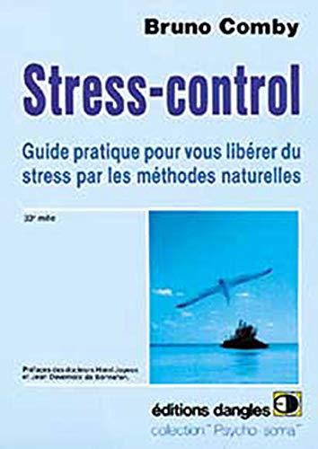 9782703303206: Stress control : Comment vous lib�rer du stress par les m�thodes naturelles
