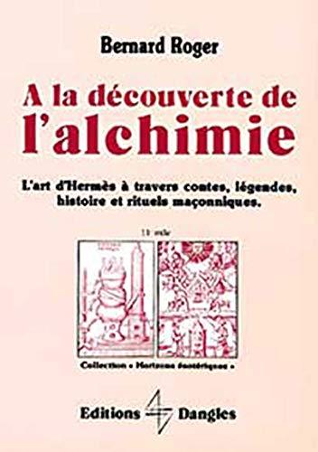 9782703303305: A la découverte de l'alchimie (Horizons ésotériques)