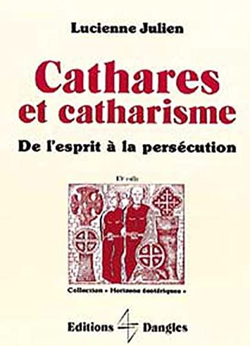 9782703303503: Cathares et catharisme : De l'esprit à la persécution
