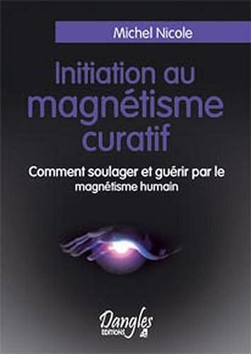 INITIATION AU MAGNETISME CURATIF: NICOLE MICHEL