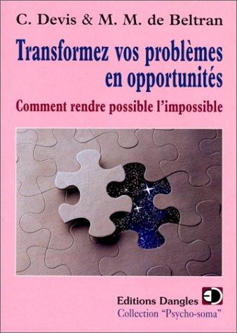 Transformez vos problèmes en opportunité : Comment: Carlos Devis Maria