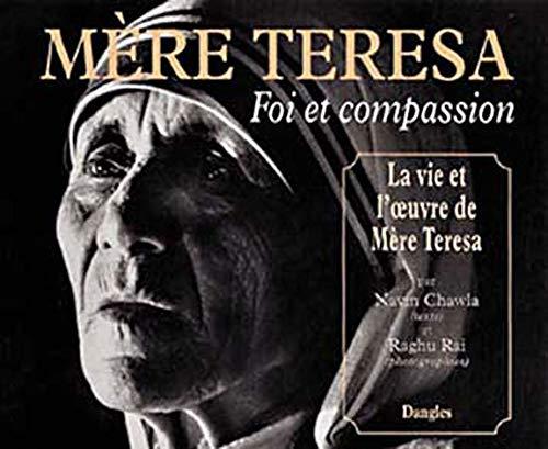 9782703304630: MERE TERESA : FOI ET COMPASSION. La vie et l'oeuvre de Mère Teresa