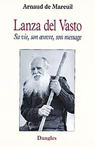 9782703304715: Lanza del Vasto : Sa vie, son oeuvre, son message