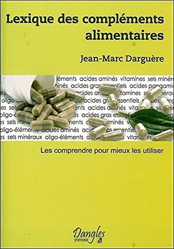 LEXIQUE DES COMPLEMENTS ALIMENTAIRES: DARGUERE JEAN MARC