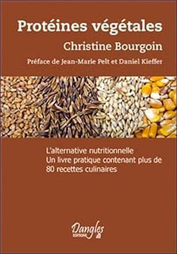 9782703305262: Protïnes végétales : L'Alternative nutritionnelle, un livre pratique concernant plus de 800 recettes culinaires