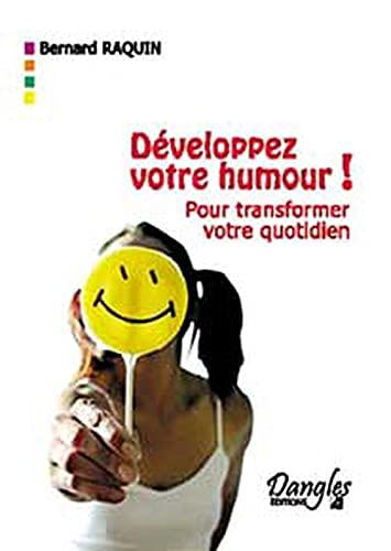 9782703305552: D�veloppez votre humour ! : Pour transformer votre vie quotidienne (Grand angle)