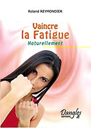 9782703305903: Vaincre la fatigue : Naturellement (Santé naturelle)