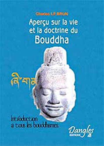 9782703306009: Aperçu sur la vie et la doctrine du Bouddha