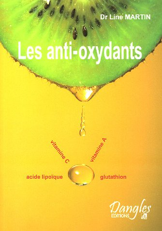 9782703306047: Les anti-oxydants : Des substances débordantes de santé