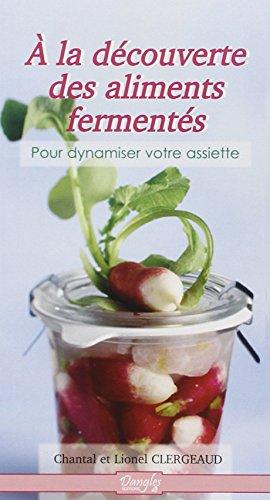 9782703306092: A la d�couverte des aliments ferment�s