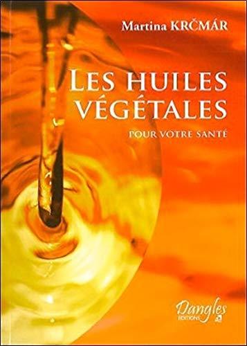 9782703306887: Les Huiles Végétales pour votre santé (French Edition)