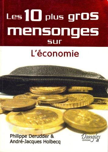 9782703306955: les 10 plus gros mensonges sur l'économie