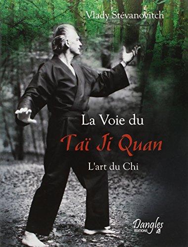 9782703307501: La voie du Tai Ji Quan : L'art du Chi