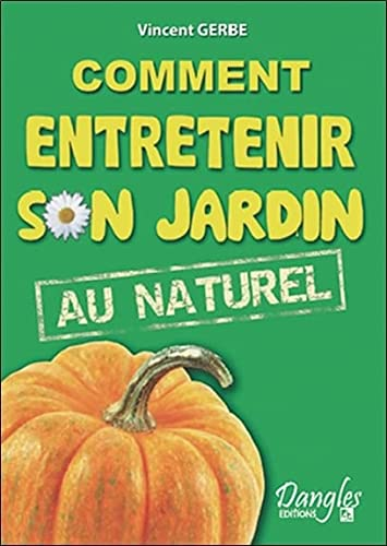 9782703308164: Comment entretenir son jardin au naturel