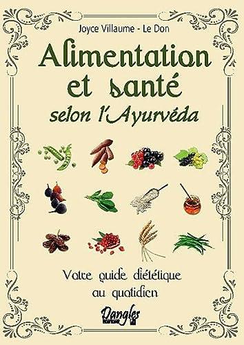 ALIMENTATION ET SANTÉ SELON L'AYURVEDA: VILLAUME JOYCE