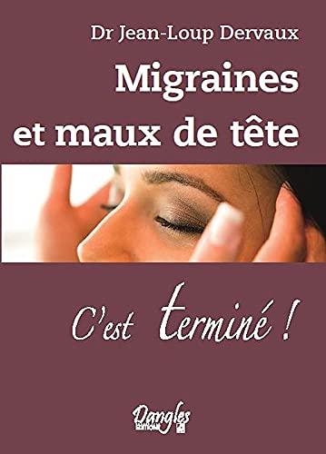 9782703308485: Migraines et maux de t�te - C'est termin� !