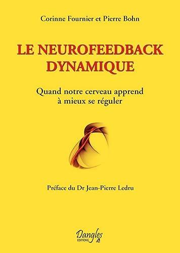9782703308980: Le neurofeedback dynamique : Quand notre cerveau apprend � mieux se r�guler