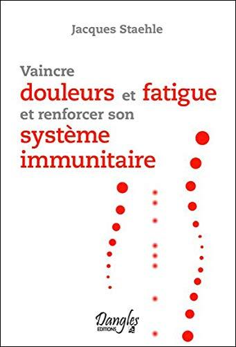 9782703309024: vaincre douleurs et fatigue et renforcer son système immunitaire