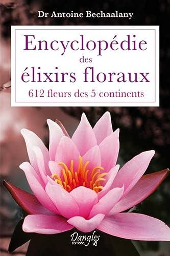 9782703309123: Encyclopédie des élixirs floraux - 612 fleurs des 5 continents