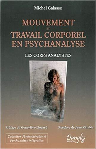 9782703309215: Mouvement et travail corporel en psychanalyse - Les corps analystes