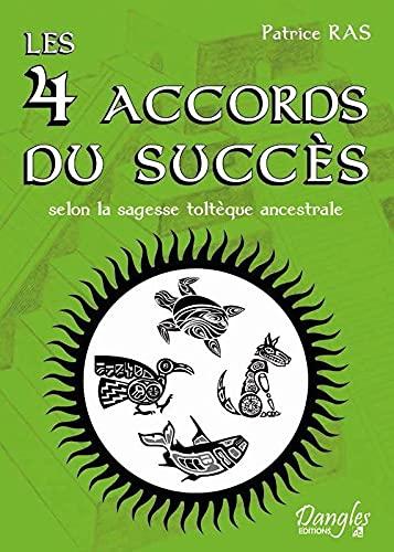 4 ACCORDS DU SUCCES SELON SAGESSE TOLTEQ: RAS PATRICE