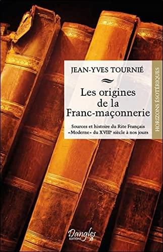 9782703310129: Les origines de la franc-maçonnerie : Sources et histoire du rite français