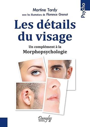 DETAILS DU VISAGE -LES-: TARDY MARTINE