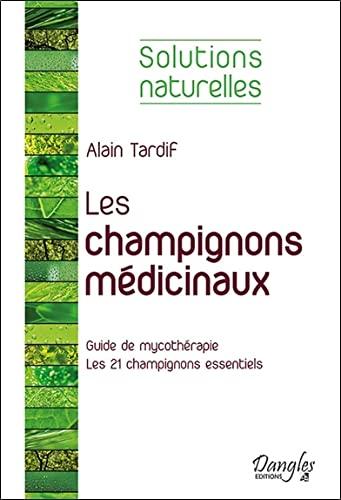 CHAMPIGNONS MEDICINAUX -LES-: TARDIF ALAIN