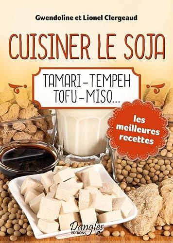 9782703310785: Cuisiner le soja - Tamari - Tempeh - Tofu - Miso...