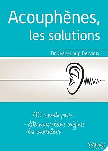 9782703311119: acouphènes, les solutions ; 60 conseils pour déterminer leurs origines, les neutraliser