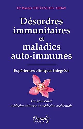 9782703311157: Désordres immunitaires et maladies auto-immunes - Expériences cliniques intégrées