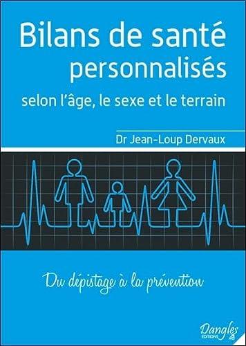 BILANS DE SANTE PERSONNALISES: DERVAUX JEAN LOUP