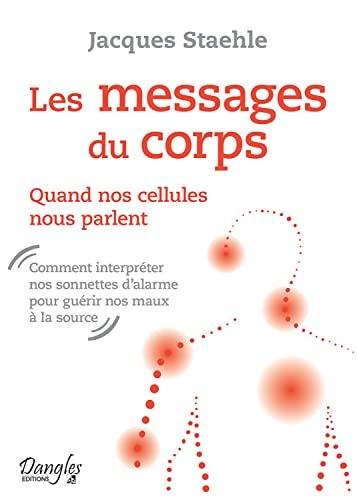 9782703311386: Les messages du corps - Quand nos cellules nous parlent