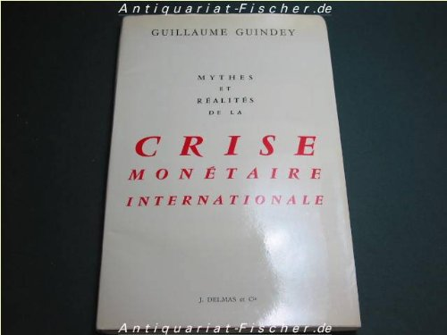 9782703400158: Mythes et r�alit�s de la crise mon�taire internationale