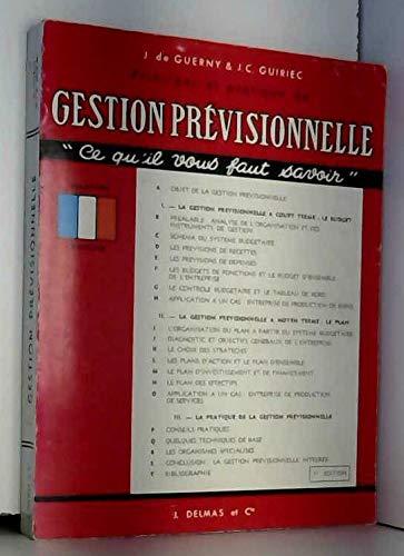 Principes et pratique de gestion previsionnelle (Ce qu'il vous faut savoir) (French Edition) (2703400691) by Guerny, Jacques de