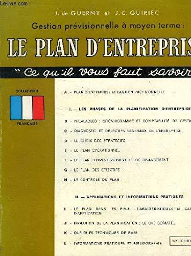 Gestion previsionnelle a moyen terme: Le plan d'entreprise (Ce qu'il vous faut savoir) (French Edition) (2703401485) by Guerny, Jacques de