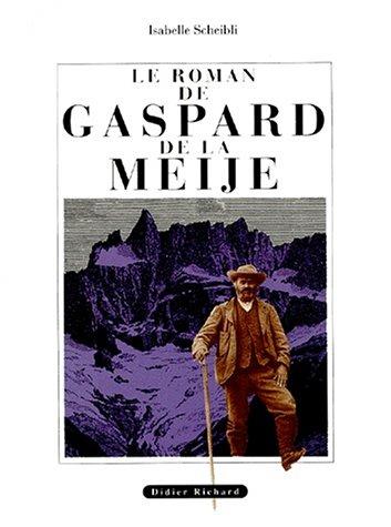9782703800316: Le Roman de Gaspard de la Meije