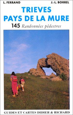 9782703800590: TRIEVES PAYS DE LA MURE. : Entre Vercors et Ecrins, 145 randonnées pédestres