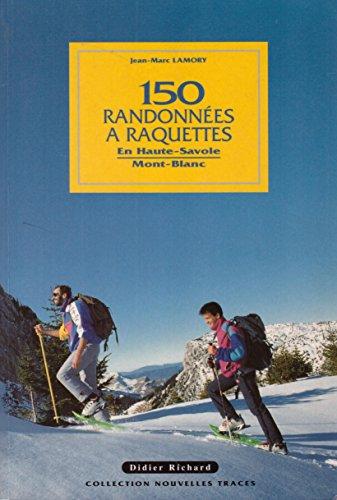 150 Randonnees A Raquettes: En Haute-Savoie: Mont: Jean- Marc Lamory: