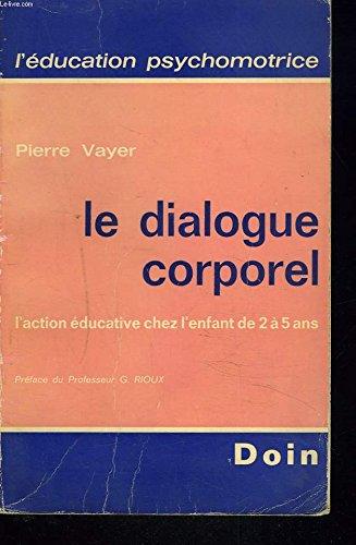 Le Dialogue corporel: Pierre Vayer