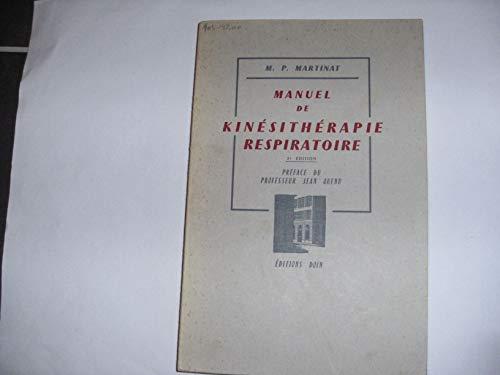 Manuel de kinésithérapie respiratoire: MARTINAT-BIGOT M. P.
