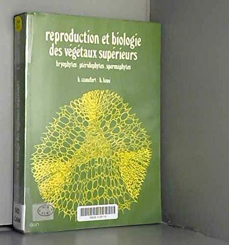 REPRODUCTION ET BIOLOGIE DES VEGETAUX SUPERIEURS. Bryophytes,: Camefort, H, Boue,
