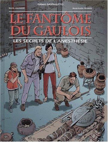 9782704007684: Le fantôme du gaulois, les secrets de l'anesthésie. Bande dessinée