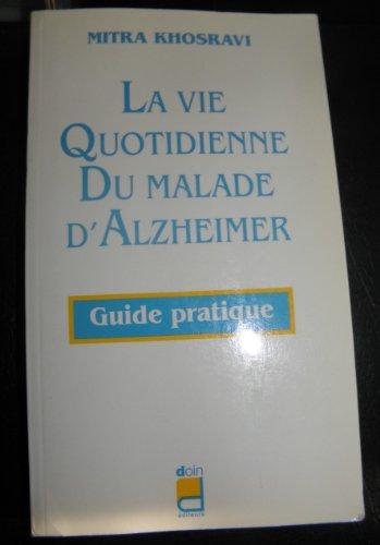 9782704007738: LA VIE QUOTIDIENNE DU MALADE D'ALZHEIMER. Guide pratique