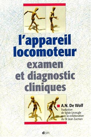 9782704009183: L'appareil locomoteur: Examen et diagnostic cliniques