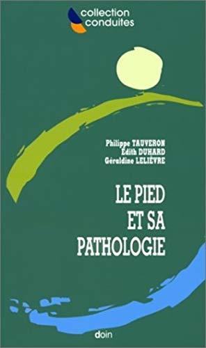 9782704010622: Le pied et sa pathologie