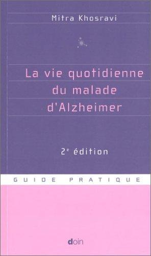 9782704010707: La Vie quotidienne du malade d'Alzheimer