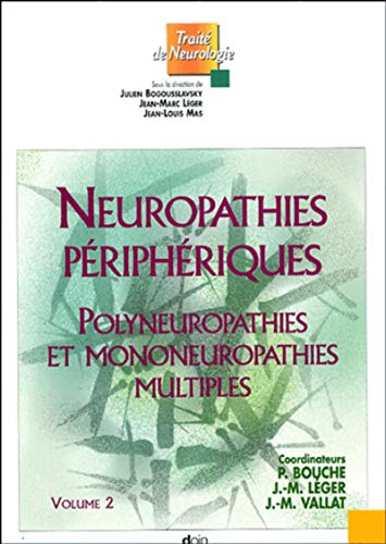 9782704011797: Neuropathies p�riph�riques : Volume 2, Polyneuropathies et mononeuropathies multiples