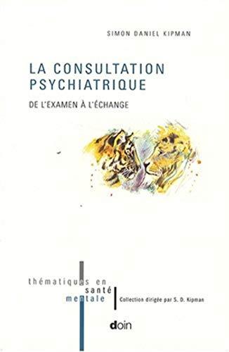 La consultation psychiatrique (French Edition)