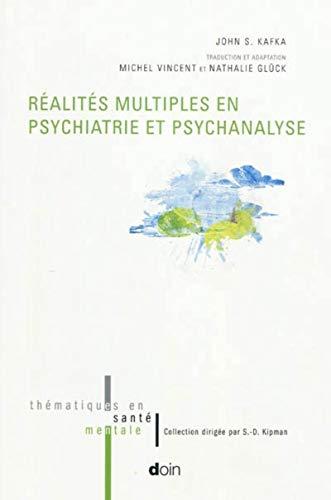 Réalités multiples en psychiatrie et psychanalyse (French Edition): John ...
